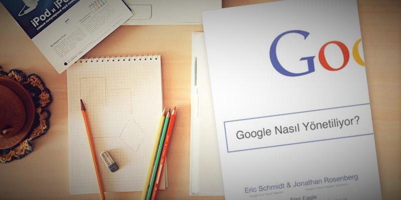 Google Nasıl Yönetiliyor, Eric Schmidt, Jonathan Rosenberg.